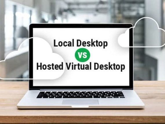 Local Desktop vs Hosted Desktop